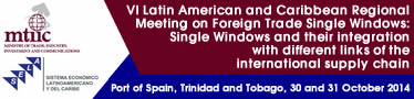 VI Latin American and Caribbean Regional Meeting on International Trade Single Windows: Single Windows and their integration with different links of the international supply chain